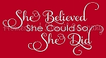 She believed she could so she did Stencil- Reusable  Sign Stencil - DIY stencils -6216