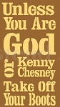 PRIMITIVE STENCIL ITEM #5135- Unless You Are God or Kenny Chesney