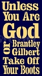 PRIMITIVE STENCIL ITEM #5138- Unless You are God Or Brantley