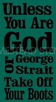 PRIMITIVE STENCIL ITEM #5414- Unless Your Are God or George Strait