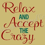 PRIMITIVE STENCIL ITEM #7555- Relax And Accept The Crazy
