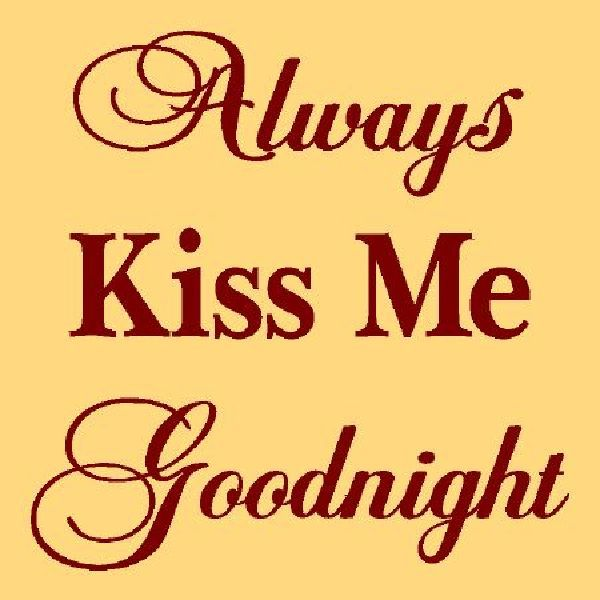 Alway Kiss Me Goodnight