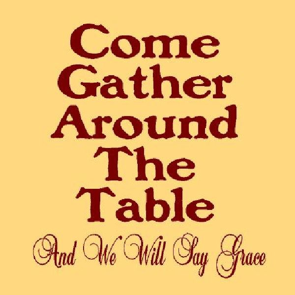 Come Gather Around the Table