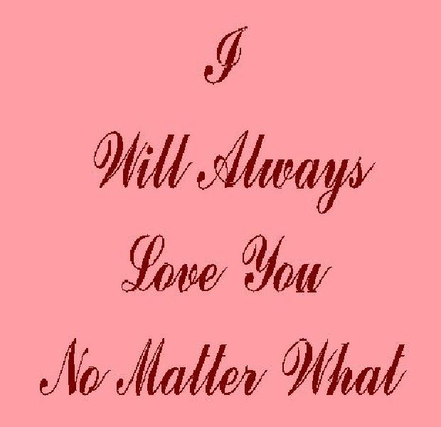 I Will Always Love You no Matter What