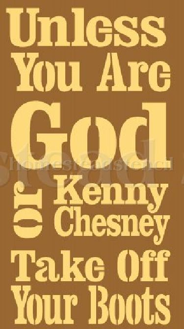 Unless You Are God or Kenny Chesney