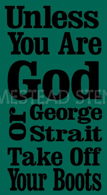 Unless Your Are God or George Strait