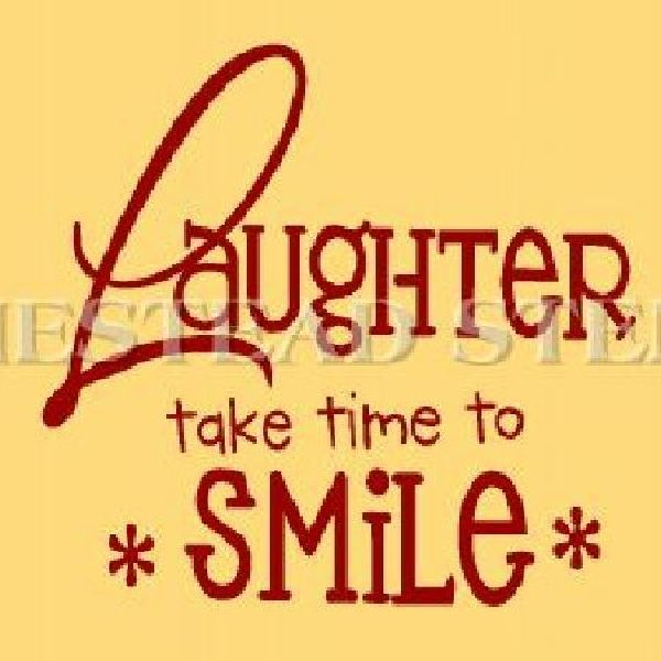 Laughter Take Time To Smile