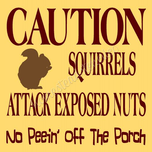 Caution Squirrels