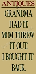 Antiques- Grandma Had it - Mom Threw It Out Stencil- Reusable Sign Stencil - Stencils for wood signs -6472