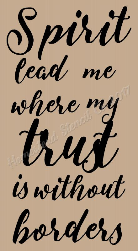 DIY Wall Stencil Painting Stencil Spirit lead me where my trust is without borders 6478 F Craft Stencil STENCIL 6x24