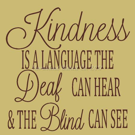Kindness Is A Language The Deaf Can Hear
