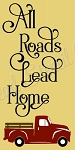 All Roads Lead Home  Vintage Red Truck Stencil- Reusable Sign Stencils - 8785