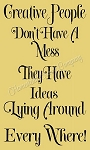 Creative People Don't Have A Mess Stencil -Reusable Sign Stencils-8833