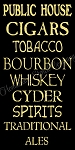 Public House Public House Cigars Tobacco Bourbon Whiskey Cyder Spirits Traditional Ales