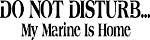 PRIMITIVE STENCIL ITEM #1011- Do Not Disturb My Marine If Home