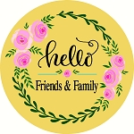 Hello Friends & Family Door hanger