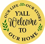Our Life  Our Story Y'all Welcome Door hanger