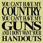 You can't have my country You can't have my guns
