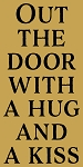 Out the door with a hug and a kiss