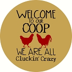 Welcome to our Coop Were all cluckin crazy