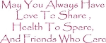 May You Always Have Love To Share