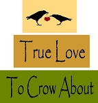 True Love To Crow About 3pc Set