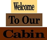Welcome To our Cabin 3pc Set