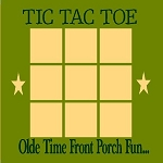 Olde Time Front Porch Fun TIC TAC TOE
