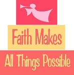 Faith Makes All Things Possible 3pc Set