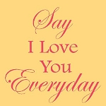Say I Love You Everyday