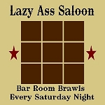 Lazy Ass Saloon TIC TAC TOE