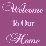 Welcom to Our Home