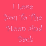 PRIMITIVE STENCIL ITEM #2837- I Love You To the Moon and Back