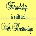 Friendship is a Gift Tied with Heartstring