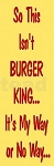 PRIMITIVE STENCIL ITEM #4704- So This Isn't Burger King...