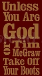 Unless You Are God Or Tim McGraw