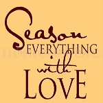 PRIMITIVE STENCIL ITEM #5165-  Season Everything With Love