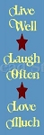 Live Well Laugh Often Love Muchs