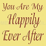 PRIMITIVE STENCIL ITEM #5729-  You are My Happily Ever After