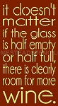 It Doesn't Matter if The Glass Is Half Empty