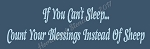 If You Cant Sleep... Count Your Blessings Instead Of Sheep