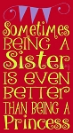 ITEM 6210- Sometimes Being a Sister -Reusable Sign Stencils- Reusable Stencil- Coffee Stencils