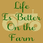 Life Is Better On The Farm (2pc)