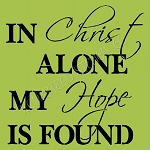 PRIMITIVE STENCIL ITEM #6513-In Christ Alone My Hope Is Sound