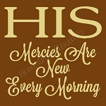 PRIMITIVE STENCIL ITEM #6572- His Mercies Are New Every Morning
