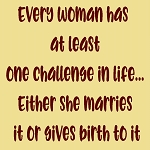 Every Women Has at least one challenge