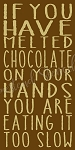 If You Have Chocolate