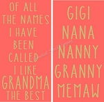 Of All the names I have been called - Grandma  interchangeable