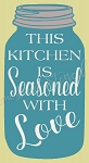 This Kitchen Is Seasons With Love