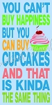 You Cant Buy Happiness Cupcake
